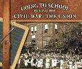 Going to School During the Civil War The Union