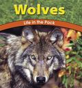 Wolves Life in the Pack