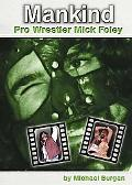 Mankind Pro Wrestler Mick Foley