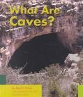 What Are Caves?