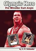 Olympic Hero Pro Wrestler Kurt Angle