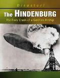 Hindenburg Fiery Crash of a German Airship
