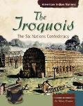 Iroquois The Six Nations Confederacy