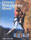 Extreme Rock Climbing Moves