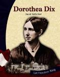 Dorothea Dix Social Reformer