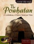 Powhatan A Confederacy of Native American Tribes