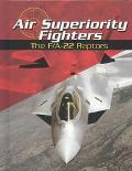 Air Superiority Fighters The F/A-22 Raptors