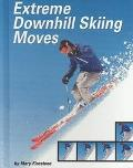 Extreme Downhill Skiing Moves