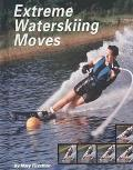 Extreme Waterskiing Moves