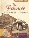 Pawnee Indians Farmer Hunters of the Central Plains