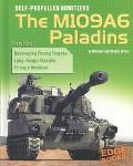 Self-Propelled Howitzers The M109A6 Paladins