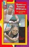 Venus and Serena Williams The Smashing Sisters