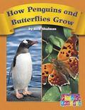 How Penguins and Butterflies Grow (Phonics Readers)
