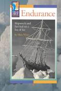 Endurance Shipwreck and Survival on a Sea of Ice