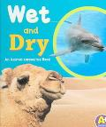 Wet And Dry An Animal Opposites Book