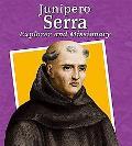 Junipero Serra Explorer And Missionary