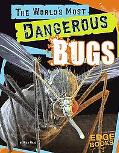 World's Most Dangerous Bugs