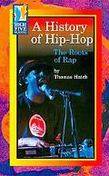 History of Hip-Hop :the Roots of Rap The Roots of Rap