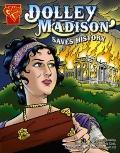 Dolley Madison Saves History