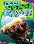 World's Deadliest Poisons