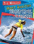 World's Most Amazing Survival Stories