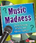 Music Madness Questioning Music and Music Videos