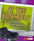 At the Controls Questioning Video and Computer Games