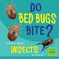 Do Bed Bugs Bite? A Book About Insects