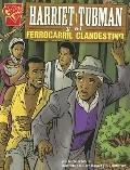 Harriet Tubman Y El Ferrocarril Clandestino