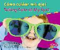 Como Cuidar Mis Ojos/Taking Care of My eyes
