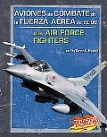 Aviones De Combate De La Fuerza Aerea De Ee.uu./u.s. Air Force Fighters