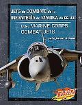 Jets De Combate De La Infanteria De Marina De Ee.uu./u.s. Marine Corps Combat Jets