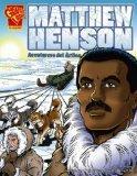 Matthew Henson: Aventurero del Artico (Graphic Library: Graphic Biographies) (Spanish Edition)