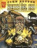 John Sutter Y La Fiebre Del Oro En California/John Sutter and the California Gold Rush