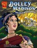 Dolley Madison salva la historia (Historia Grafica) (Spanish Edition)