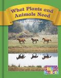 What Plants and Animals Need (Phonics Readers)