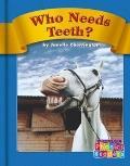 Who Needs Teeth? (Phonics Readers)