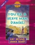 You're a Brave Man, Daniel! Daniel