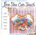 Love You Can Touch: Gift Ideas That Show You Care