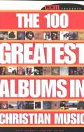 Ccm Presents: The 100 Greatest Albums in Christian Music