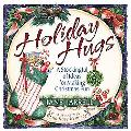 Holiday Hugs A Stockingful of Ideas for Making Christmas Fun