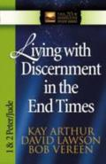 Living With Discernment in the End Times 1 And 2 Peter, Jude