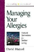 Managing Your Allergies: Natural Remedies for Better Living