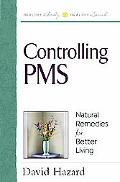 Controlling PMS: Natural Remedies for Better Living