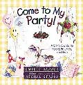 Come to My Party!: A Girl's Guide to Food, Friends and Fun - Emilie Barnes - Paperback - GIFT