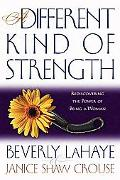 Different Kind of Strength: Rediscovering the Power of Being a Woman