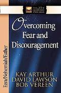 Overcoming Fear and Discouragement Ezra, Nehemiah, Esther