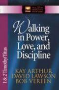 Walking in Power, Love, and Discipline 1 & 2 Timothy and Titus
