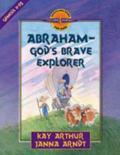 Abraham God's Brave Explorer  Genesis 11-25
