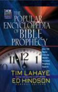 Popular Encyclopedia of Bible Prophecy Over 140 Topics from the World's Foremost Prophecy Ex...